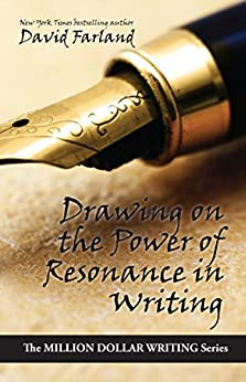 Drawing on the Power of Resonance in Writing (Million Dollar Writing Series) by [Farland, David]