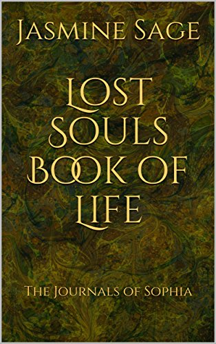 Lost Souls Book of Life: The Journals of Sophia