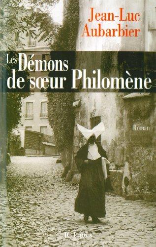 Les Demons De Soeur Philomene Romans Historiques French