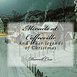 Miracle at Coffeeville - And Other Legends of Christmas