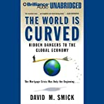 The World Is Curved: Hidden Dangers to the Global Economy | David M. Smick