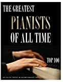 The Greatest Pianists of All Time, Alex Trost and Vadim Kravetsky, 1492225150