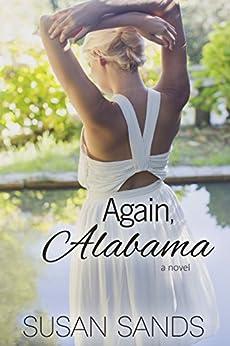 Again, Alabama (Alabama Series Book 1) by [Sands, Susan]