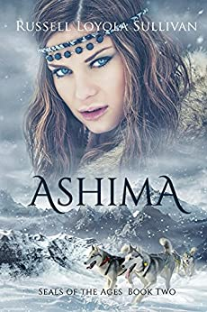 Ashima (Seals of the Ages Book 2) by [Sullivan, Russell Loyola]