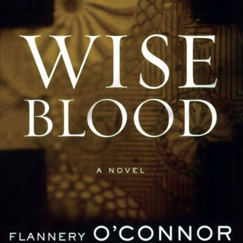 Wise Blood Audiobook [Free Download by Trial] thumbnail