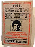 img - for The Death Shift - True Story of Nurse Genene Jones and the Texas Baby Murders book / textbook / text book