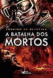 A batalha dos mortos (As Crônicas dos Mortos Livro 2) (Portuguese Edition)