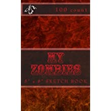 "My Zombies: 5"" x 8"" Sketch Book (100 Count)"
