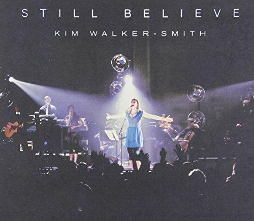 Still Believe (Live) (Kim Walker)