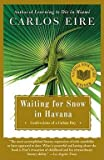 Download Carlos M. N. Eire: Waiting for Snow in Havana : Confessions of a Cuban Boy (Paperback); 2003 Edition in PDF ePUB Free Online