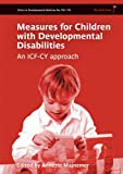 Measures for Children with Developmental Disabilities: An ICF-CY Approach (194)