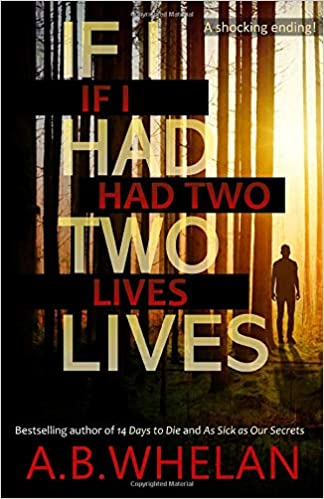If I Had Two Lives: A.B. Whelan: 9781699855959: Amazon.com: Books