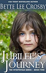 Jubilee's Journey (The Wyattsville Series Book 2)