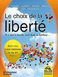 Le choix de la liberté: Et si tout le monde avait droit au bonheur...