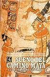 img - for Sue o del camino maya : el chamanismo ilustrado de Yucat n (Spanish Edition) book / textbook / text book