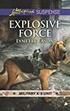 Explosive Force (Military K-9 Unit) by  Lynette Eason in stock, buy online here