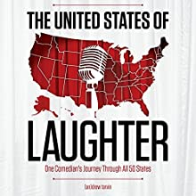 The United States of Laughter: One Comedian's Journey Through All 50 States | Livre audio Auteur(s) : Andrew Tarvin Narrateur(s) : Andrew Tarvin