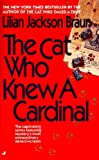The Cat Who Knew a Cardinal, Lilian Jackson Braun, 0613063767