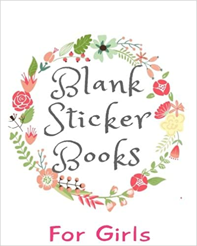 Blank Sticker Books For Girls: Blank Sticker Book, 8 x 10, 64 Pages