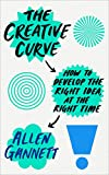 img - for The Creative Curve: How to Develop the Right Idea, at the Right Time book / textbook / text book