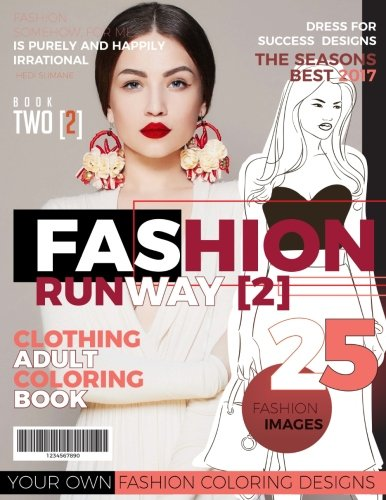 Fashion Runway 2- Clothing Adult Coloring Book: 25 More Fantastic Fashion Images (Fashion Adult Coloring) (Volume 2)