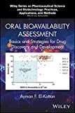 Oral Bioavailability Assessment: Basics and Strategies for Drug Discovery and Development (Wiley Series on  Pharmaceutical Science and Biotechnology: Practices,      Applications and Methods)