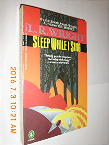 Book Sleep While I Sing (Penguin Crime Fiction) by L. R. Wright (1987-10-06)