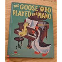 The Goose Who Played the Piano