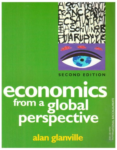 Economics from a Global Perspective: a Text Book for Use with the International Baccalaureate Economics Programme