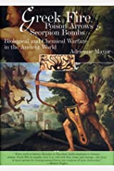 Greek Fire, Poison Arrows and Scorpion Bombs by Adrienne Mayor (August 25,2003) Hardcover