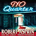 NO Quarter Audiobook by Robert Asprin, Eric Del Carlo, Teresa Patterson Narrated by Bernard Setaro Clark