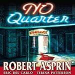 NO Quarter | Robert Asprin,Eric Del Carlo,Teresa Patterson