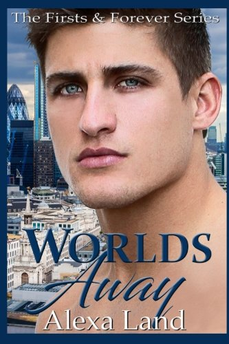 Worlds Away (The Firsts And Forever Series) (Volume 13)