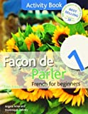 Facon De Parler 1 French for Beginners: Coursebook (Book & CD Course Pack) by Aries, Angela, Debney, Dominique (2012) Paperback