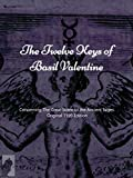 The Twelve Keys of Basil Valentine: Concerning The Great Stone of the Ancient Sages. Original 1599 Edition