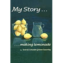 Making Lemonade: The autobiography of Joan Barbara Schwalm Grimm Esworthy.