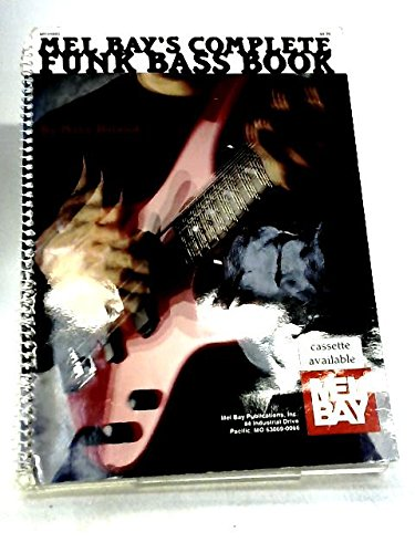 Mel Bay's Complete Funk Bass Book (Complete Funk Bass)