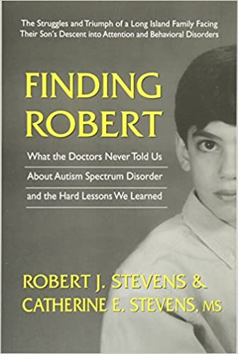 The Lessons Of Autism History >> Finding Robert What The Doctors Never Told Us About Autism Spectrum