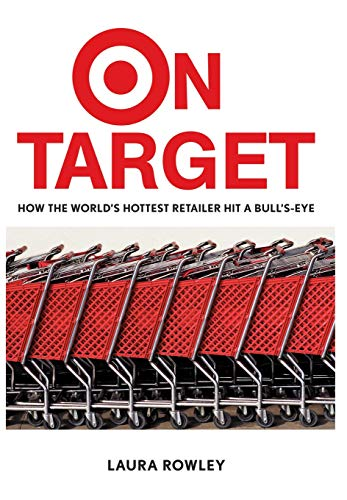 On Target: How the World's Hottest Retailer Hit a ()