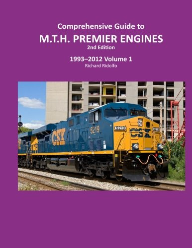 Comprehensive Guide to MTH Premier Engines 2nd Edition (Trains Premier Mth)