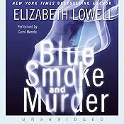 Blue Smoke and Murder  | Elizabeth Lowell