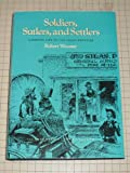 Soldiers, Sutlers and Settlers, Robert Wooster, 0890963568