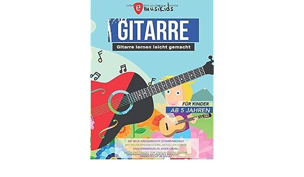 Gitarre lernen leicht gemacht für Kinder ab 5 Jahren: Die neue ...