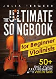 #6: The Ultimate Songbook for Beginner Violinists: 50+ Easy Violin Arrangements with Violin Tabs