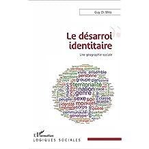 Le désarroi identitaire: Une géographie sociale