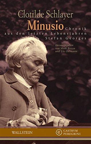Minusio: Chronik aus den letzten Lebensjahren Stefan Georges (Castrum Peregrini, Neue Folge)