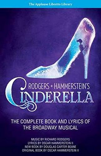 Applause Sheet Music - Rodgers + Hammerstein's Cinderella: The Complete Book and Lyrics of the Broadway Musical The Applause Libretto Library