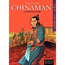 Chinaman -  tome 1 - LA MONTAGNE D'OR (French Edition)