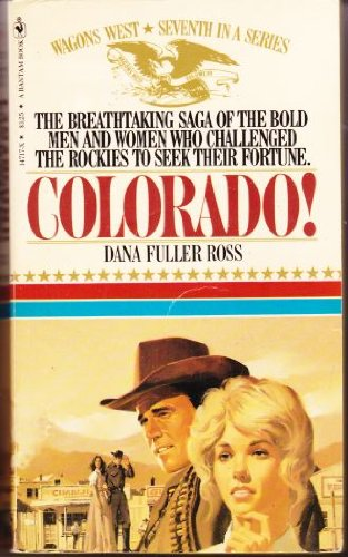 Colorado!  Wagons West #7, Ross, Dana Fuller