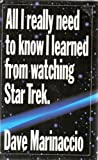 All I Really Need to Know I Learned from Watching Star Trek, Dave Marinaccio, 0517597985